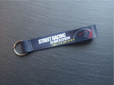 Schlüsselband Streetracing ist not a crime...