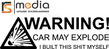 WARNING - CAR MAY EXPLODE