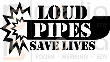 Loud pipes safe lives