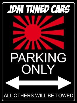 JDM Tuned Cars Parking Only - Aluschild