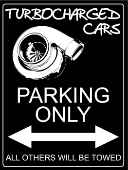 Turbocharged Cars Parking Only - Aluschild