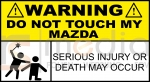DO NOT TOUCH MY MAZDA